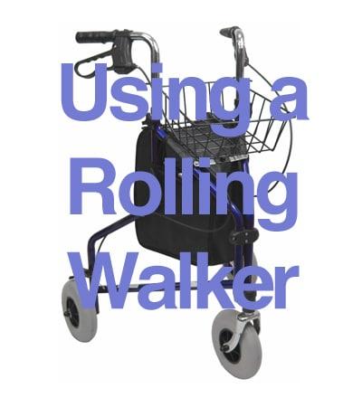 using a rolling walker