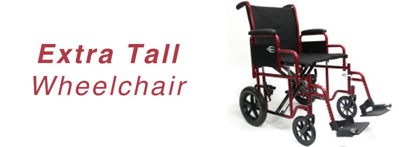 Extra Tall Wheelchair