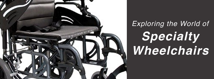 Exploring the World of Specialty Wheelchairs
