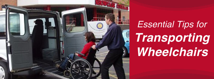 Essential Tips for Transporting Wheelchairs