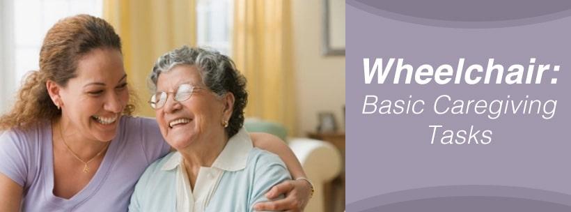 Wheelchair: Basic Caregiving Tasks
