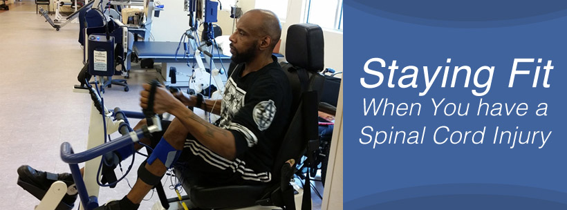 Staying Fit When You have a Spinal Cord Injury