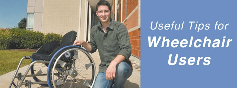 Useful Tips for Wheelchair Users