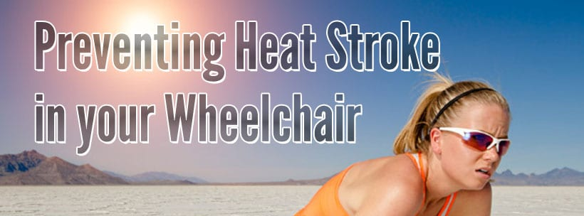Preventing Heat Stroke in your Wheelchair
